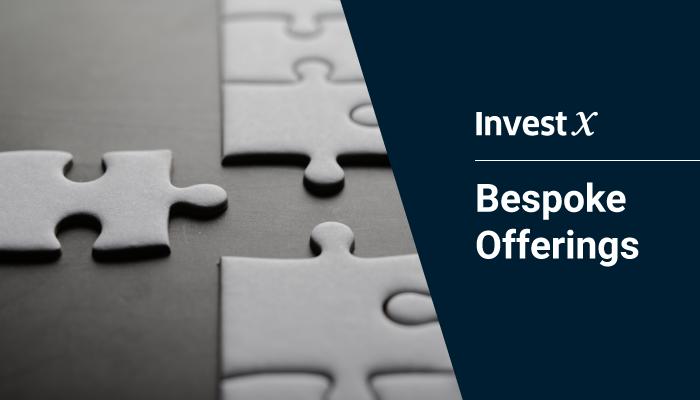 InvestX Bespoke Offerings