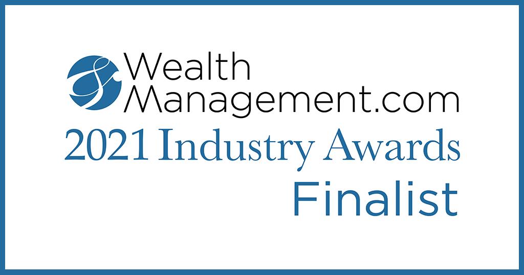 WealthManagement.com – 2021 Industry Awards Finalist